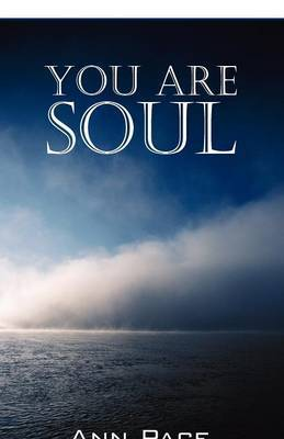 You Are Soul by Ann. Pace