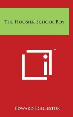 The Hoosier School Boy by Edward Eggleston