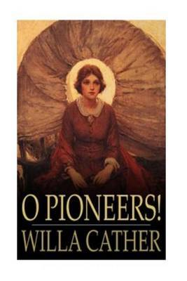 an analysis of the novel o pioneers by willa cather This is our introduction to willa cather's classic american frontier novel o pioneers, published in 1913 the novel details the life of the bergson family, particularly the oldest child and only girl, alexandra.