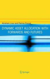 Dynamic Asset Allocation with Forwards and Futures by Abraham Lioui