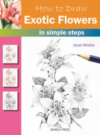 How to Draw: Exotic Flowers by Janet Whittle