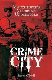 Crime City by Joseph O'Neill