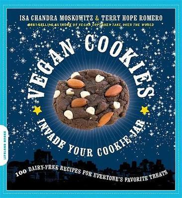 Vegan Cookies Invade Your Cookie Jar: 100 Dairy Free Recipes for Everyone's Favourite Treats by Isa Chandra Moskowitz image