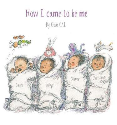 How I Came To Be Me by Gao Cai