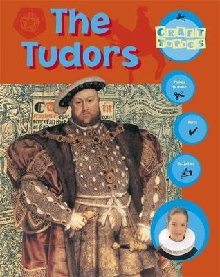Craft Topics: The Tudors by Rachel Wright image