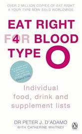 Eat Right for Blood Type O by Peter J D'Adamo