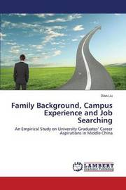 Family Background, Campus Experience and Job Searching by Liu Dian