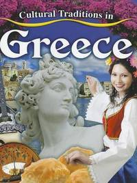 Cultural Traditions in Greece by Lynn Peppas