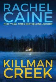 Killman Creek by Rachel Caine