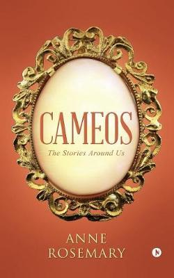 Cameos by Anne Rosemary