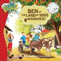 Ben Ben in the Land of 1000 Mangoes by J R Poulter