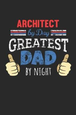 Architect by Day, Greatest Dad by Night by Architect Publishing