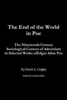 The End of the World in Poe by David A Yeagley