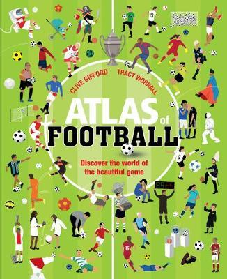 Atlas of Football by Clive Gifford