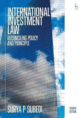 International Investment Law by Surya P Subedi QC