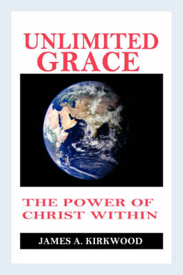 Unlimited Grace by James, A Kirkwood image