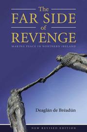 The Far Side of Revenge: Making Peace in Northern Ireland by Deaglan De Breadun image