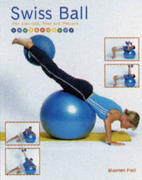 Swiss Ball: For Strength, Tone and Posture by Maureen Flett image