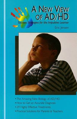 A New View of AD/Hd: Success Strategies for the Impulsive Learner by Eric P Jensen image