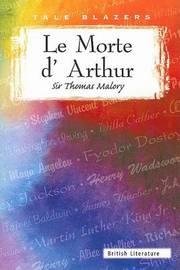 Le Morte D'Arthur by Thomas Malory