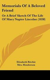Memorials Of A Beloved Friend: Or A Brief Sketch Of The Life Of Mary Napier Lincolne (1838) by Elizabeth Ritchie image