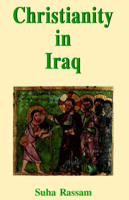 Christianity in Iraq by Suha Rassam