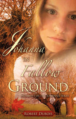 Johanna in Fallow Ground by Robert Dubois