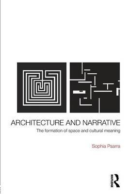 Architecture and Narrative by Sophia Psarra