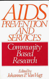 AIDS Prevention and Services by Johannes P.Van Vugt