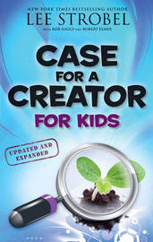 Case for a Creator for Kids by Lee Strobel