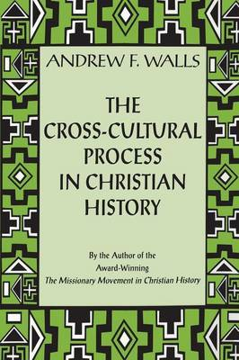 The Cross-cultural Process in Christian History by Andrew F. Walls image