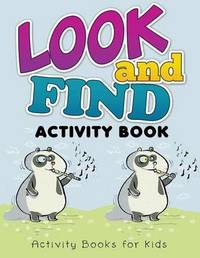 Look and Find Activity Book Activity Books for Kids by Speedy Publishing LLC