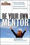 Be Your Own Mentor by Anne Bruce