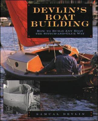 Devlin's Boatbuilding: How to Build Any Boat the Stitch-and-Glue Way by Samual Devlin