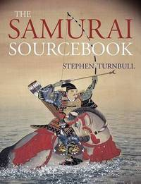 The Samurai Sourcebook by Stephen Turnbull image