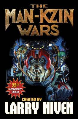 Man-Kzin Wars 25th Anniversary Edition by Larry Niven image
