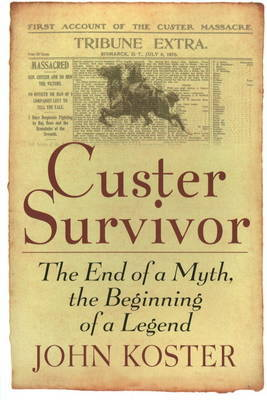 Custer Survivor by John Koster