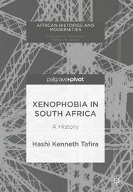 Xenophobia in South Africa by Hashi Kenneth Tafira