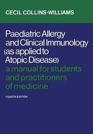 Paediatric Allergy and Clinical Immunology (as Applied to Atopic Disease) by Cecil Collins-Williams