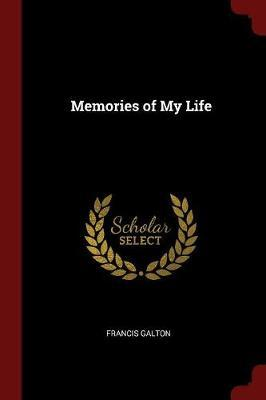 Memories of My Life by Francis Galton image