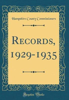 Records, 1929-1935 (Classic Reprint) by Hampshire County Commissioners
