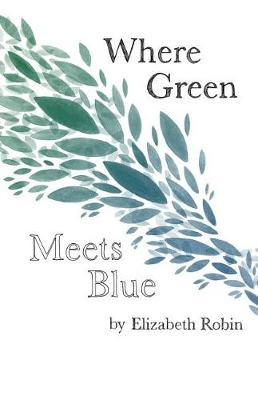 Where Green Meets Blue by Elizabeth Robin image