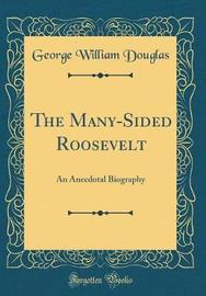 The Many-Sided Roosevelt by George William Douglas image