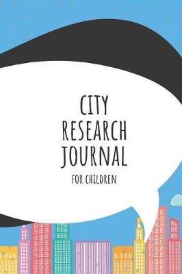 City Research Journal For Children by Fun City Journals