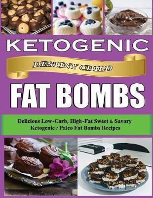 Ketogenic Fat Bombs by Destiny Child