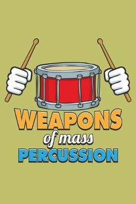 Weapons Of Mass Percussion by Books by 3am Shopper