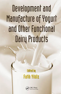 Development and Manufacture of Yogurt and Other Functional Dairy Products by Fatih Yildiz image