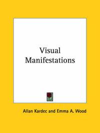 Visual Manifestations by Allan Kardec