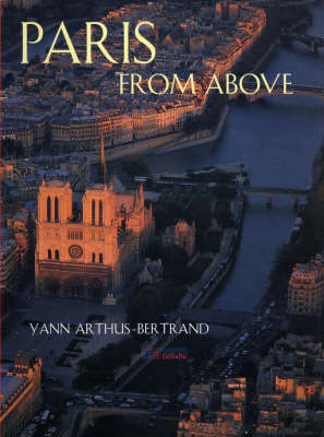 Paris from Above by Yann Arthus-Bertrand