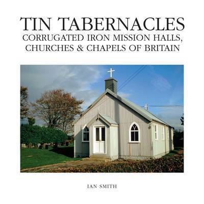 Tin Tabernacles by Ian Smith